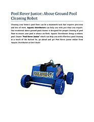 Pool rover junior above ground pool cleaning robot | Aquatic Distributors by Aquatic Distributors - issuu