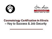 Cosmetology Certification in Illinois – Key to Success & Job Security