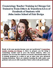 Cosmetology teacher training in chicago – get trained to train others & transform lives of hundreds by John Amico Sch...