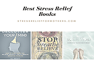 Best Stress Relief Books - Top 6 Books to Kick Stress in the Butt -
