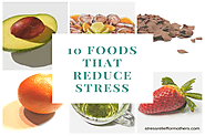 10 Foods That Reduce Stress -
