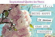 Inspirational Quotes for Stress – 31 Quotes for When You Feel Overwhelmed -