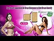 Food, Natural Supplements for Breast Enlargement to Grow Breasts Naturally