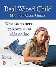 Real Wired Child by Michael Carr-Gregg - Penguin Books Australia