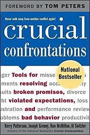 Crucial Confrontations : Tools for Talking About Broken Promises, Violated Expectations, and Bad Behavior