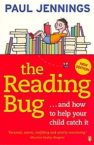The Reading Bug...& How You Can Help Your Child to Catch it by Paul Jennings - Penguin Books Australia