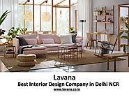 Lavana Offers the Best Interior Design Services in Delhi