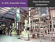 Glass Distillation Equipments Manufacturer