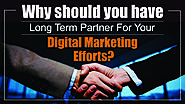 Why Should You Have Long Term Partner for Your Digital Marketing Efforts?
