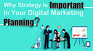 Why Strategy is Important in Your Digital Marketing Planning?