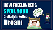 How Freelancers Spoil Your Digital Marketing Dream?