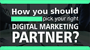 How You Should Pick Your Right Digital Marketing Partner?