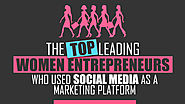 Top Leading Women Entrepreneurs Who Used Social Media Effectively