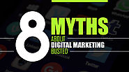 8 Myths about Digital Marketing Busted - Ascent Brand