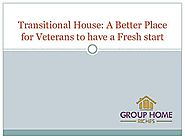 Transitional House A Better Place for Veterans to have a Fresh start | Group Home Riches