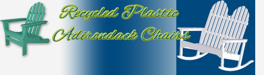 Headline for Recycled Plastic Adirondack Chairs