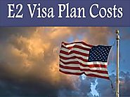 E2 Visa Plan Costs |authorSTREAM