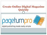 Create Online Digital Magazine Quickly by Page Turn Pro