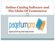 Online Catalog Software and The Globe Of Ecommerce