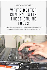 Write Better Content With These Online Tools by ben estrell - issuu