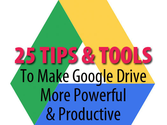 25 Tips and Tools to Make Google Drive Better