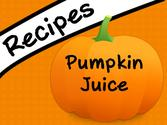 Pumpkin Juice Recipes - Not Only for Halloween