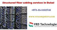 structured fiber cabling companies in Dubai