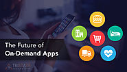 On-Demand Apps - Everything You Need To Know About For Your Business