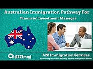 Australia Immigration Pathway for Financial Investment Manager (ANZSCO Code: 222312)