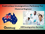 Australia Immigration Pathway for Chemical Engineer (ANZSCO Code: 233111)