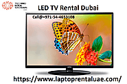 LED TV Rental has been having its unique penetration in the Du...