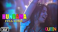Queen | Hungama | Full Song | Kangana Ranaut |