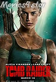 Tomb Raider 2018 Movie Download MKV MP4 HD Full Free Online
