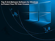 Top 5 Anti-Malware Software for Windows to Protect Your PC from Viruses