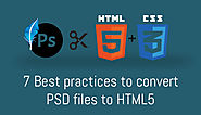 7 Best Practices To Convert PSD Files To HTML5