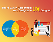 Tips to Switch Career from Web Designer to UX Designer