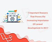 7 Important Reasons That Proves the Increasing Importance Of Laravel Development In 2017