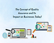 The Concept of Quality Assurance and Its Impact on Businesses Today!