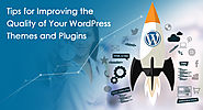 Tips for Improving the Quality of Your WordPress Themes and Plugins & Top Web Design and Development Company in U...