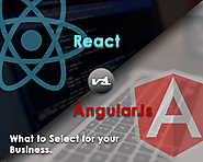 React vs Angularjs - What to Select for your Business