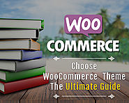 How to Select the Quality WooCommerce Theme? - The Ultimate Guide
