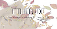 Ethitude - Blog on sustainable fashion and consumption