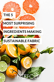 5 Sustainable Textiles Made From Fruit - THR3EFOLD Ethical Fashion Brokers