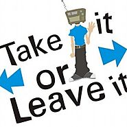 Take it or Leave it – TheMavenInspiring