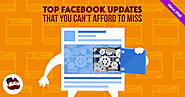 Top Facebook Updates That You Can't Afford to Miss - March 2018 Edition