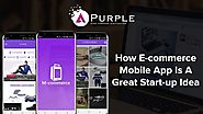 How E-commerce Startup Is A Great Idea