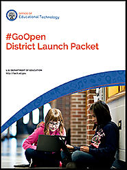 Office of EDTech: #GoOpen District Launch Packet - Office of Educational Technology