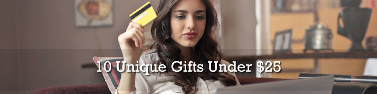 Headline for 10 Unique Gifts Under $25