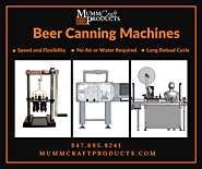 Beer Canning Machines - Mumm Craft Products