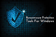 Best 5 Ransomware Protection Tools For Windows